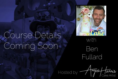 ben-fullard-cake-decorating-course-tutor-suffolk-coming-soon